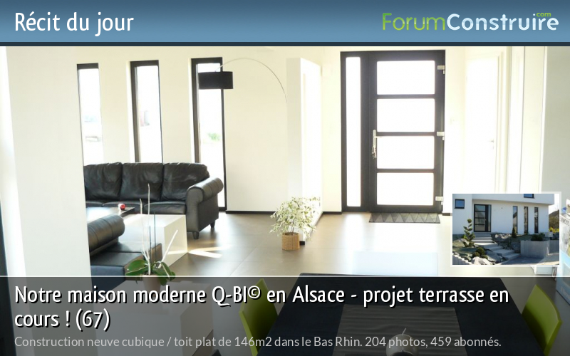 Notre maison moderne Q-BI© en Alsace - projet terrasse en cours ! (67)