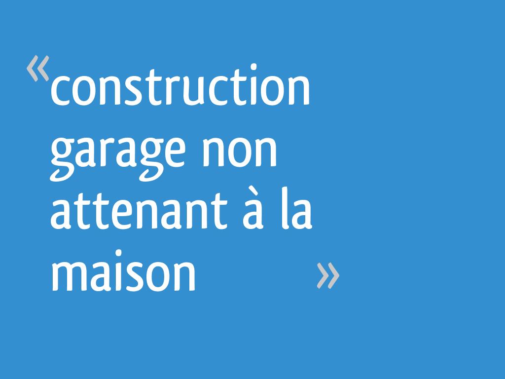 Construction Garage Non Attenant à La Maison