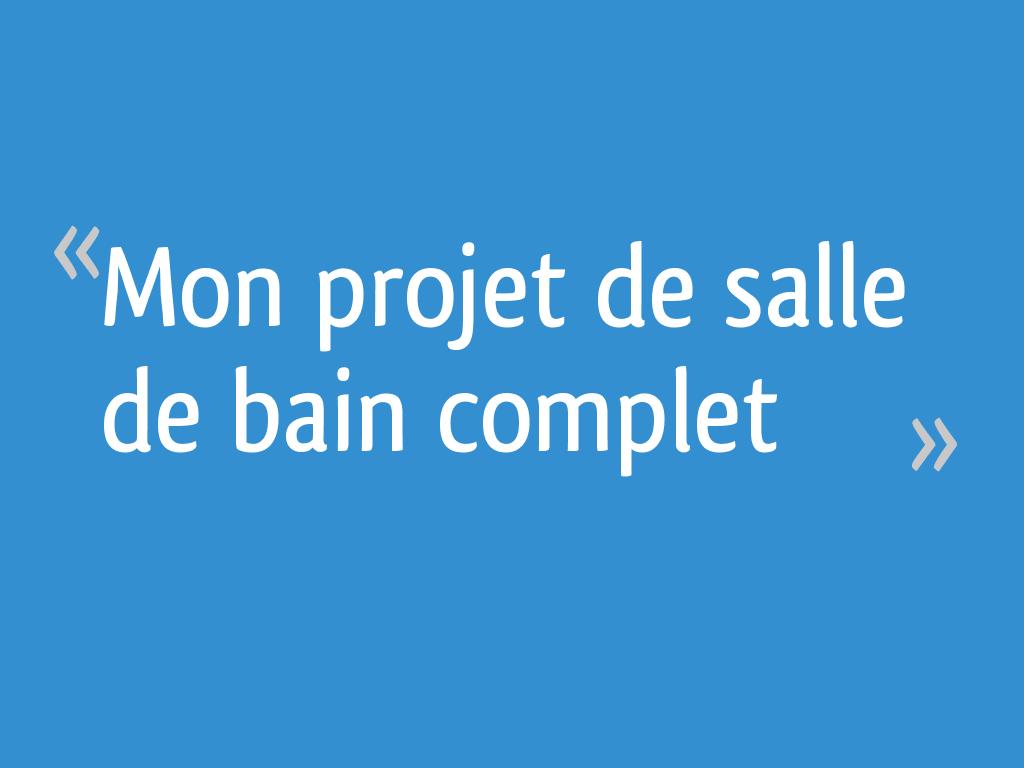 Mon Projet De Salle De Bain Complet 305 Messages