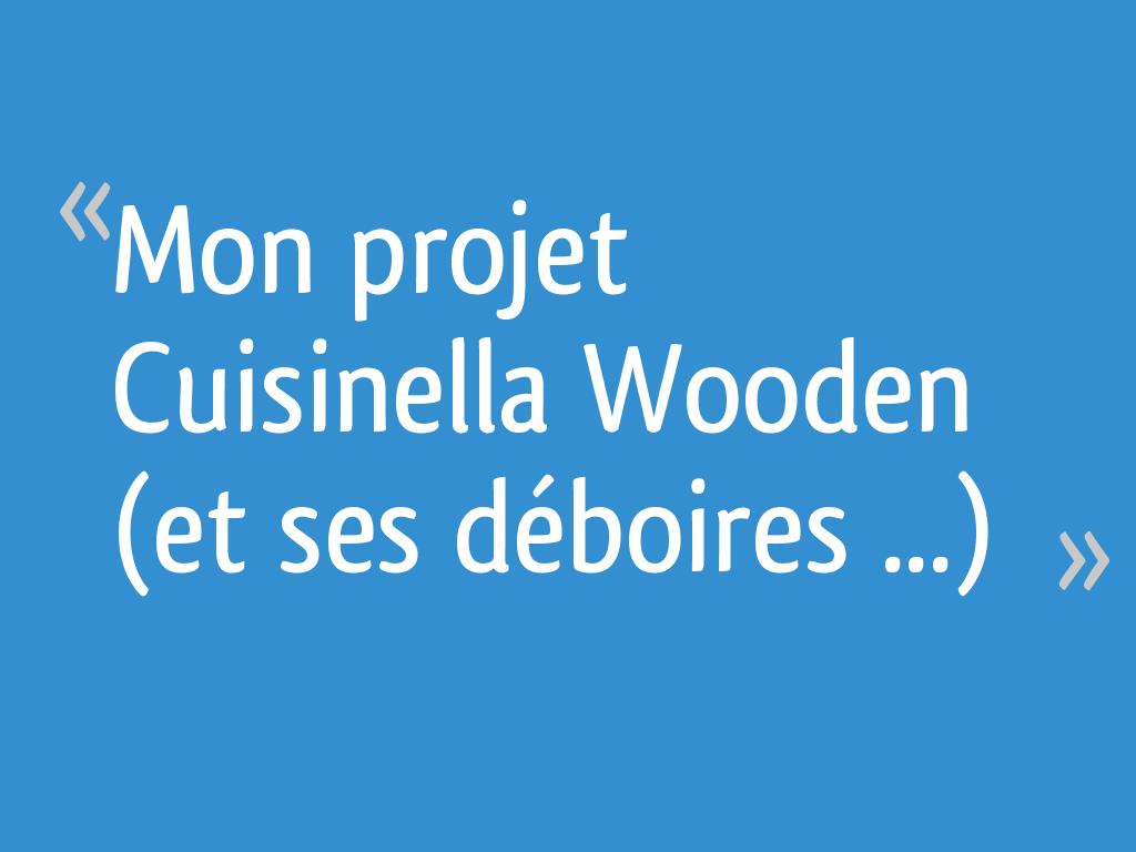 Mon projet cuisinella wooden et ses d boires 46 messages - Forum cuisinella ...