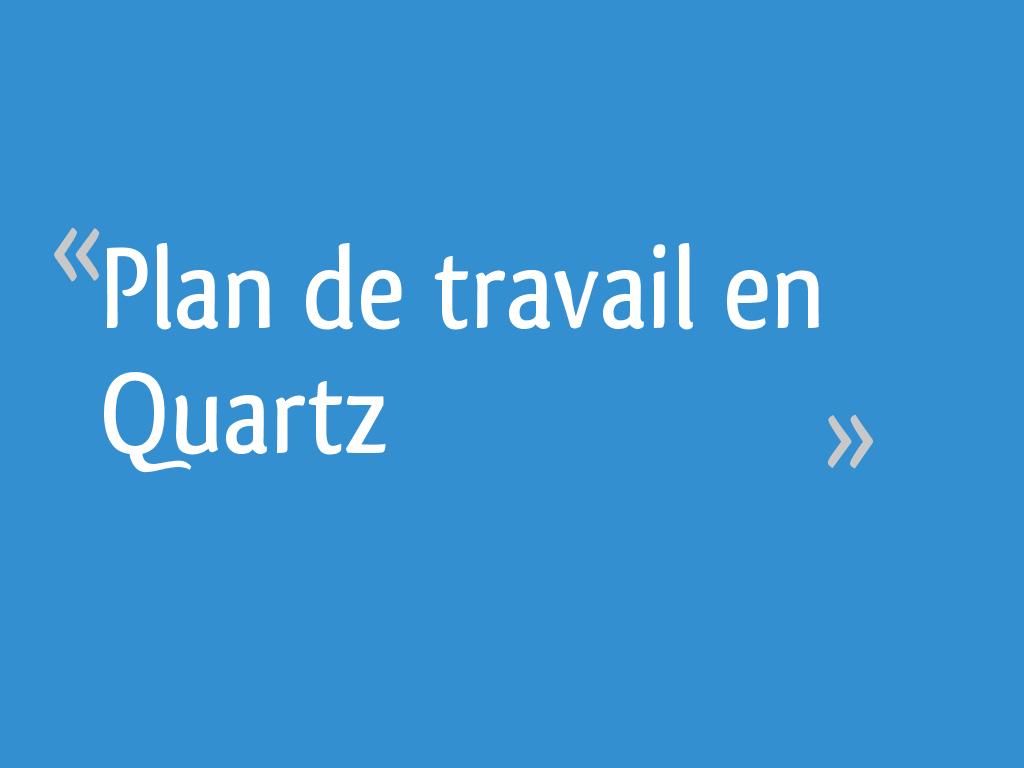 Plan De Travail Neoquartz plan de travail en quartz - 45 messages