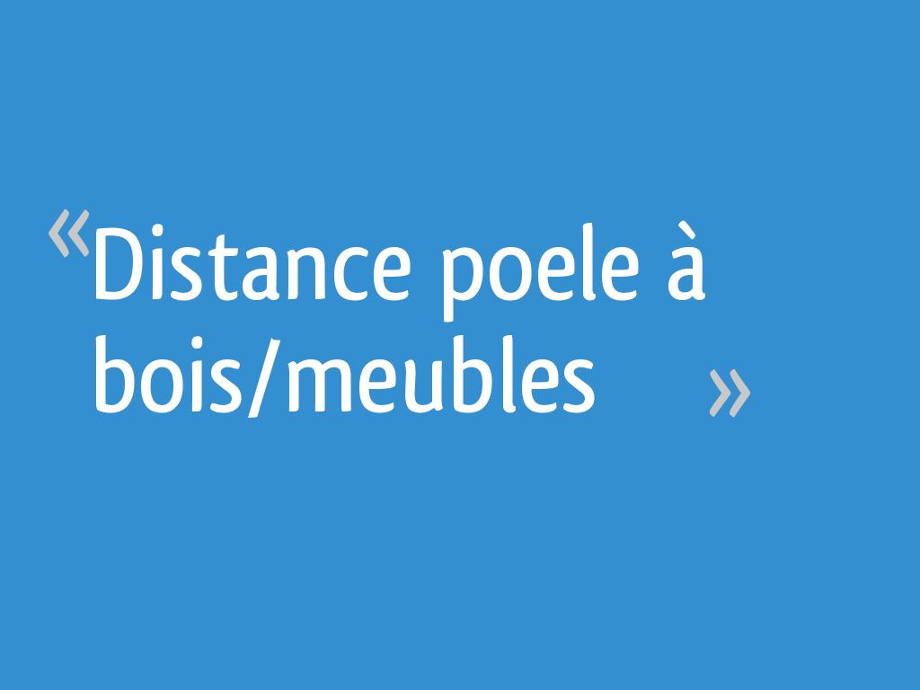 Distance Poele A Bois Meubles 11 Messages