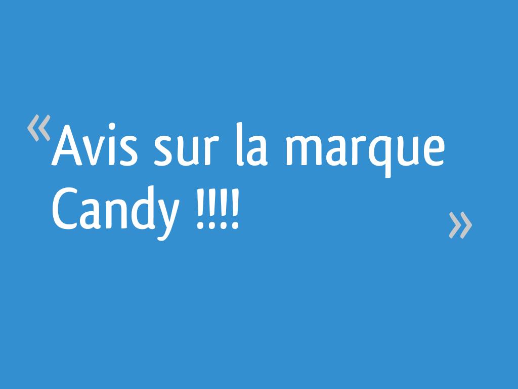 Avis Sur La Marque Candy 11 Messages