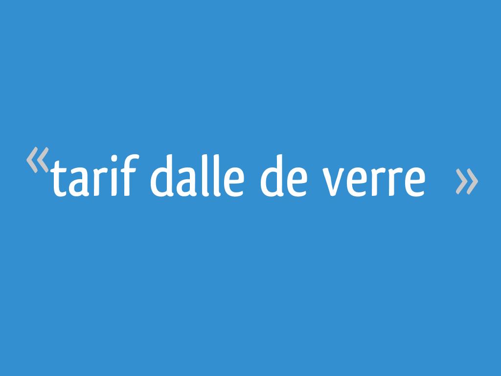 Tarif Vitrage Saint Gobain tarif dalle de verre - 31 messages