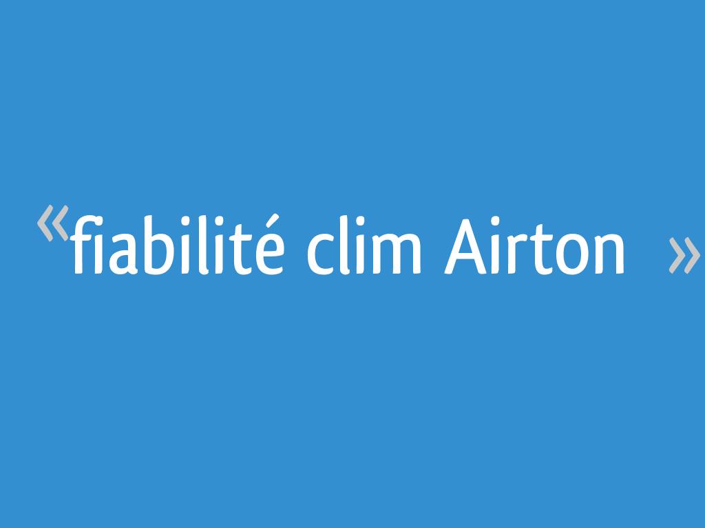 Fiabilité Clim Airton 35 Messages Page 2