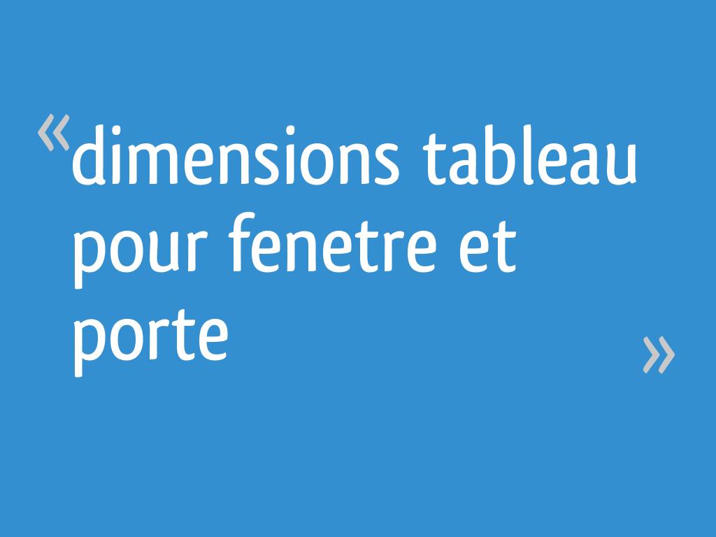Dimensions Tableau Pour Fenetre Et Porte