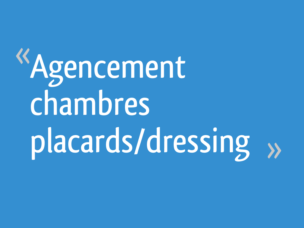 Agencement chambres placards dressing 37 messages - Agencement chambre ...