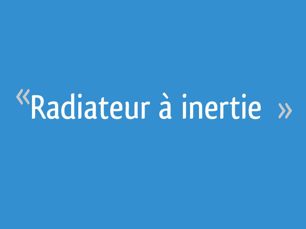 Radiateur à Inertie 17 Messages