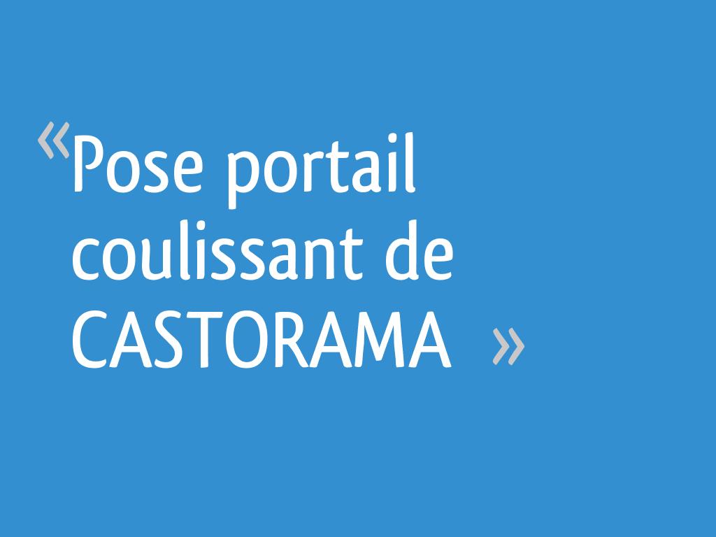 Pose Portail Coulissant De Castorama
