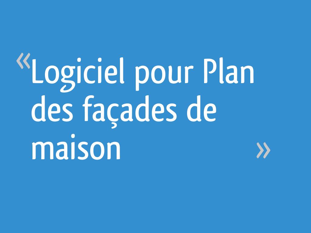 Logiciel Pour Plan Des Facades De Maison