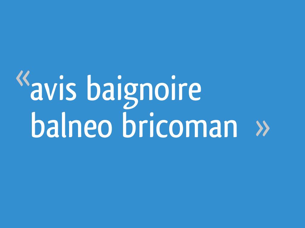 Avis Baignoire Balneo Bricoman