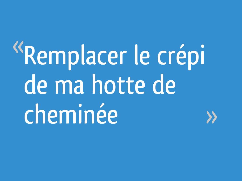 """Comment Recouvrir Du Crepi remplacer le """"crépi"""" de ma hotte de cheminée - 7 messages"""