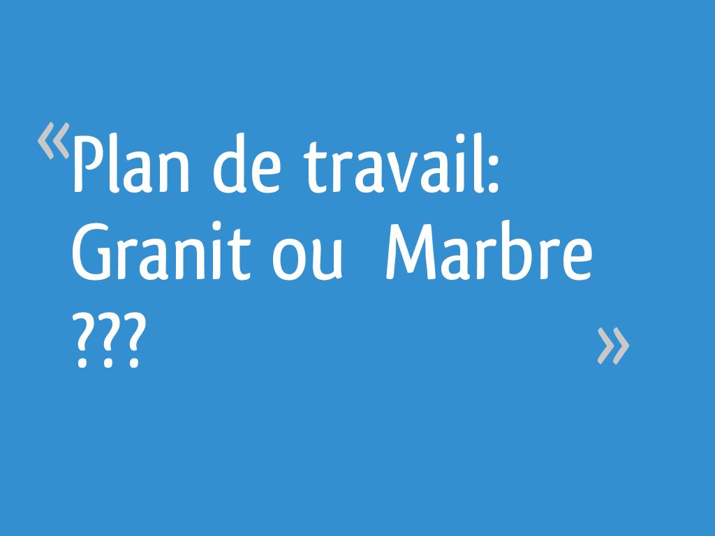 Plan De Travail Granit Loire plan de travail: granit ou marbre ??? - 25 messages