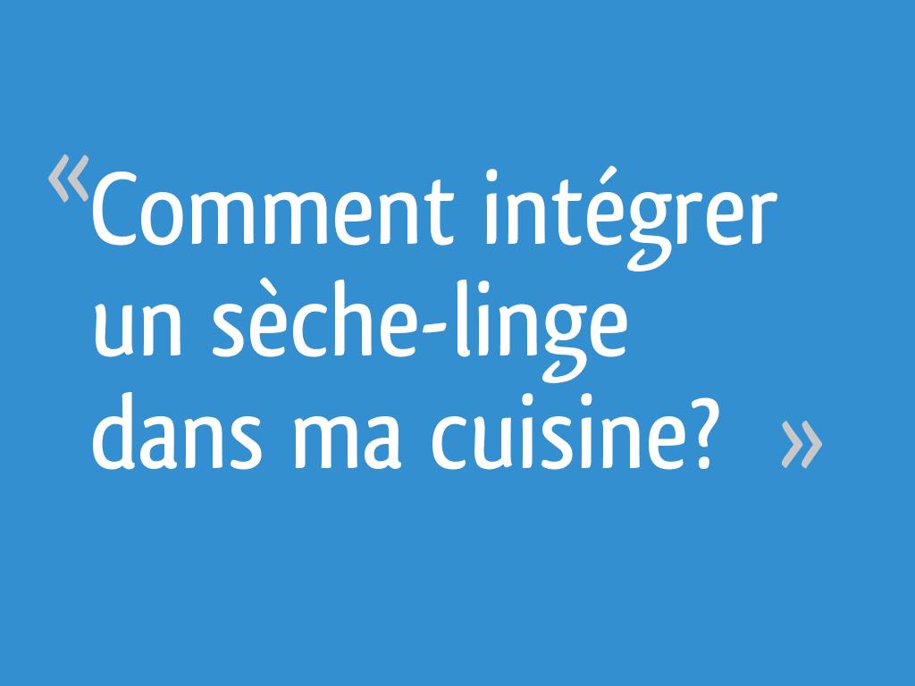Caisson Pour Seche Linge comment intégrer un sèche-linge dans ma cuisine? - 12 messages