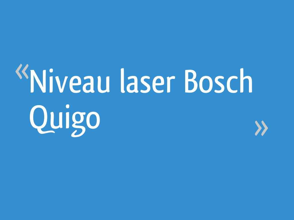 Niveau Laser Bosch Quigo 4 Messages