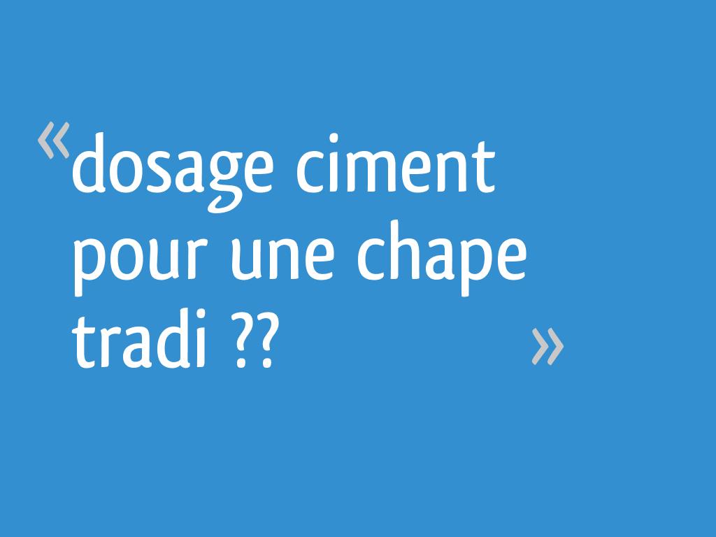 Dosage Ciment Pour Une Chape Tradi 5 Messages