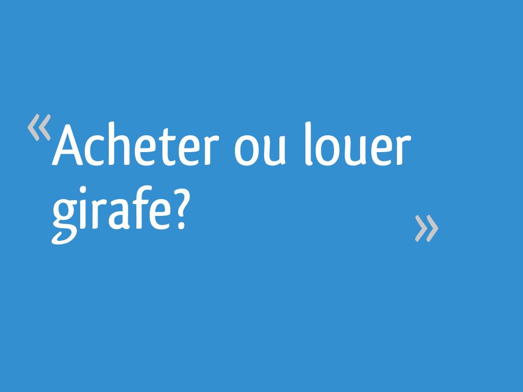 Acheter Ou Louer Girafe 8 Messages