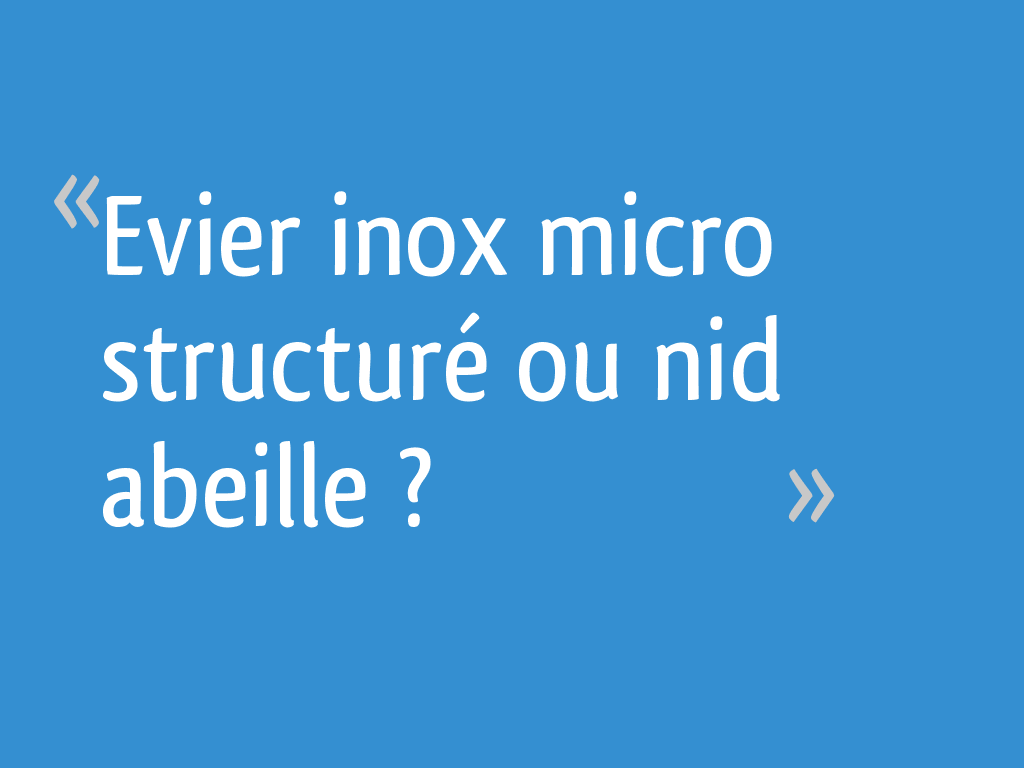 Evier Inox Nid D Abeille Sous Plan.Evier Inox Micro Structure Ou Nid Abeille 16 Messages