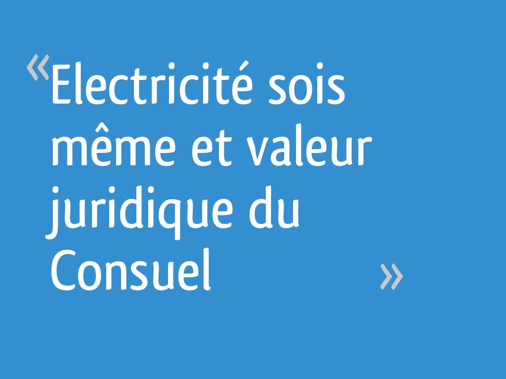 Renovation Electrique Soi Meme electricité sois même et valeur juridique du consuel - 9