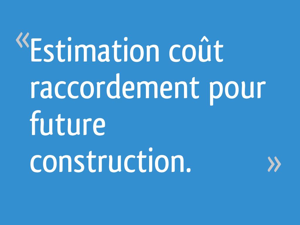 Estimation co t raccordement pour future construction 13 messages - Cout raccordement france telecom maison neuve ...