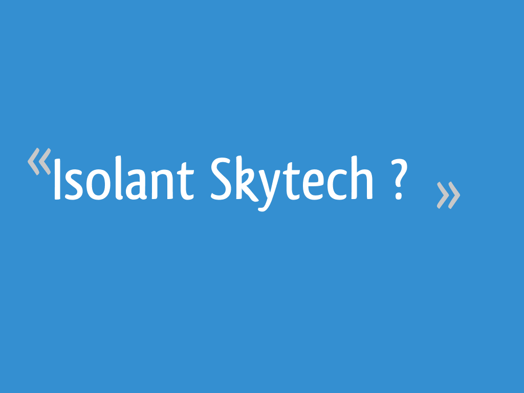 Isolant Skytech 12 Messages