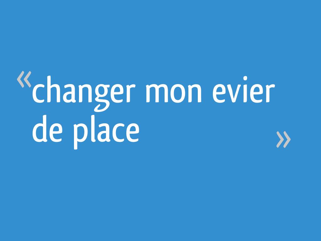 Changer Mon Evier De Place 18 Messages