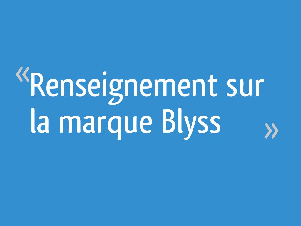 Renseignement Sur La Marque Blyss 10 Messages
