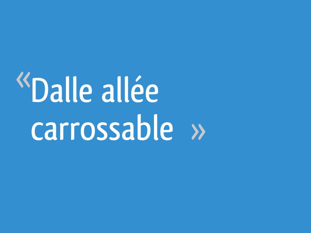 Dalle Beton Pour Allee dalle allée carrossable - 15 messages