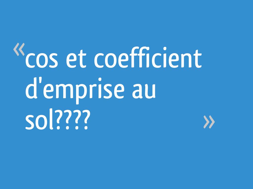 Cos Et Coefficient D Emprise Au Sol 11 Messages