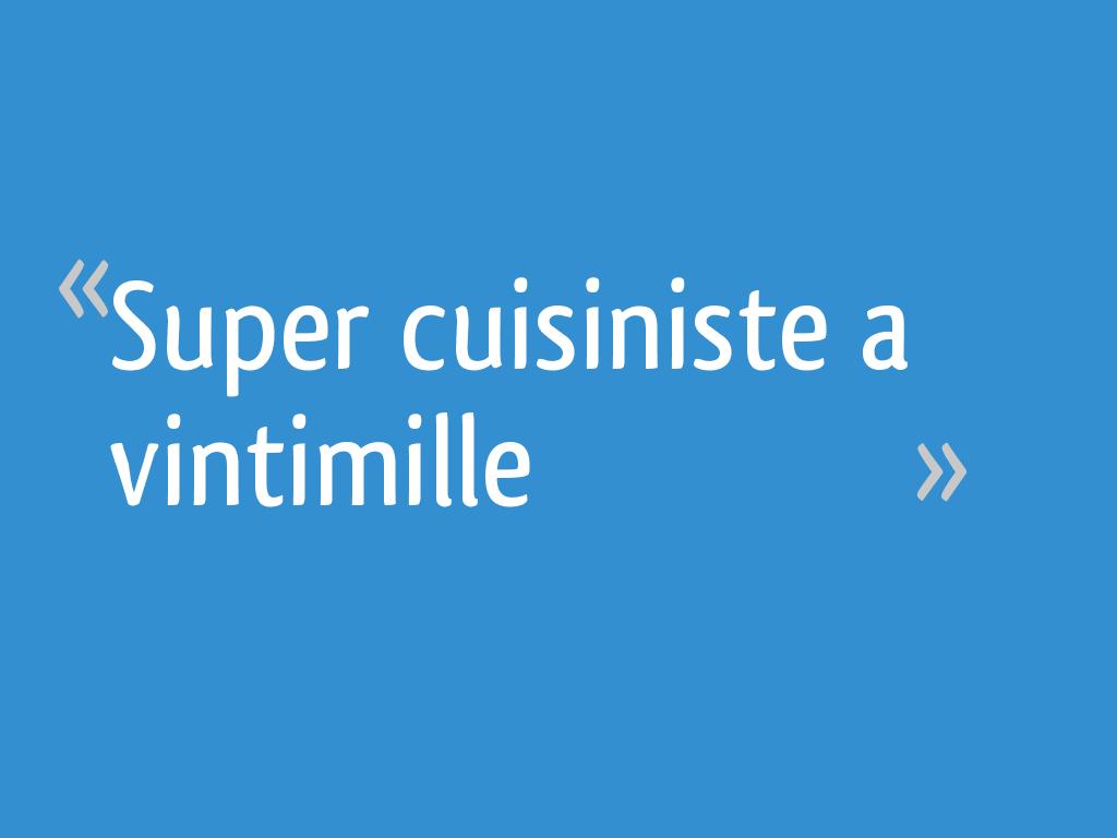 Super Cuisiniste A Vintimille 40 Messages