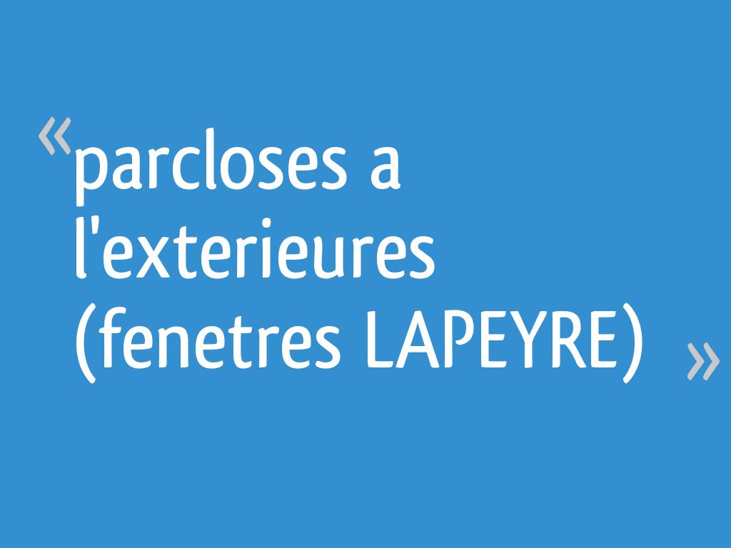 Parcloses A Lexterieures Fenetres Lapeyre 22 Messages Page 2