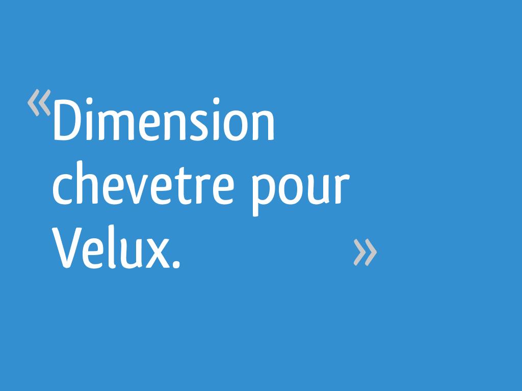 Dimension Chevetre Pour Velux