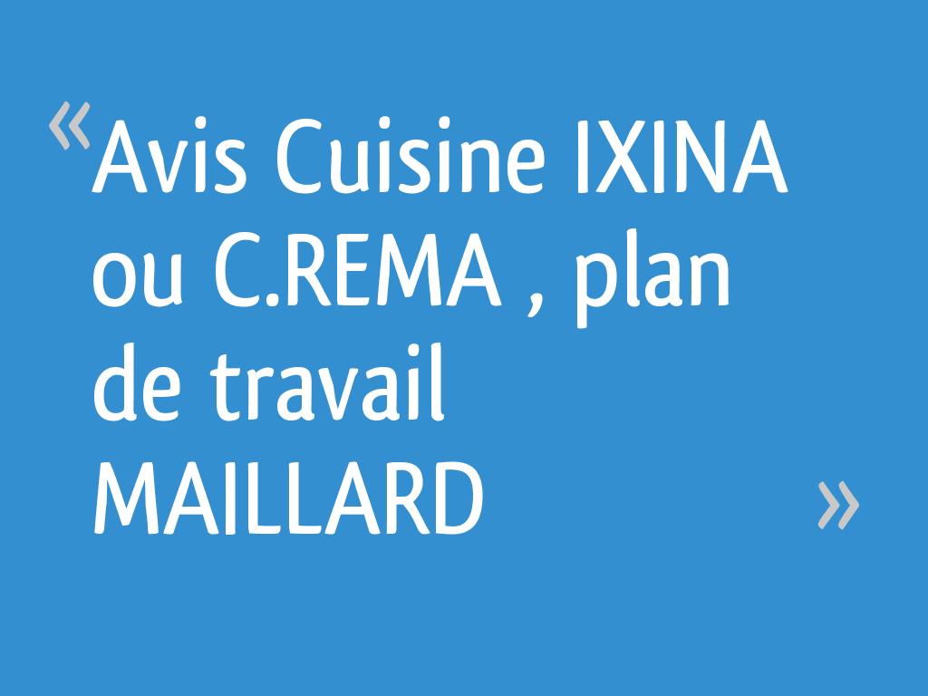 Avis Cuisine Charles Rema avis cuisine ixina ou c.rema , plan de travail maillard - 25