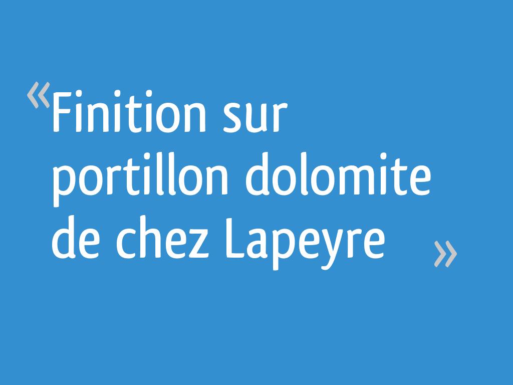 Finition Sur Portillon Dolomite De Chez Lapeyre