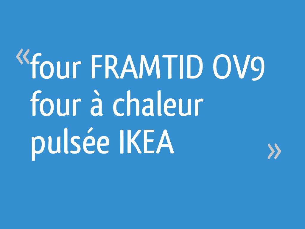 four framtid ov9 four chaleur puls e ikea 19 messages. Black Bedroom Furniture Sets. Home Design Ideas