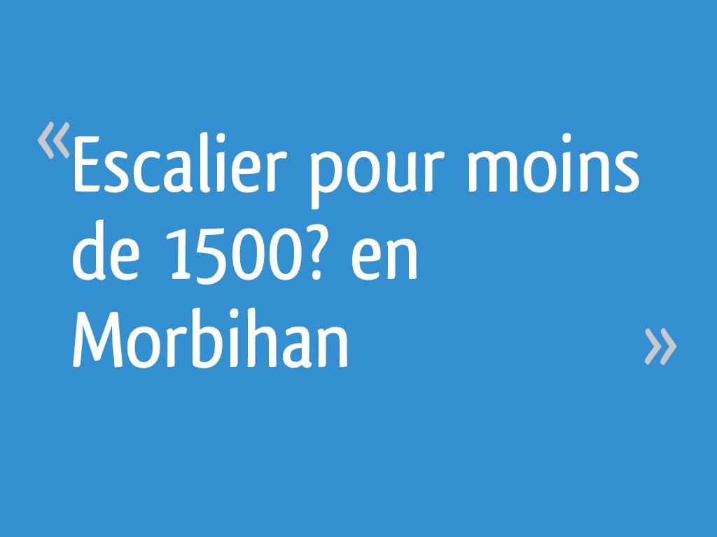 Escalier Modulaire Pas Cher escalier pour moins de 1500? en morbihan - 8 messages
