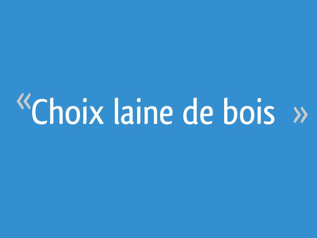 Choix Laine De Bois 25 Messages