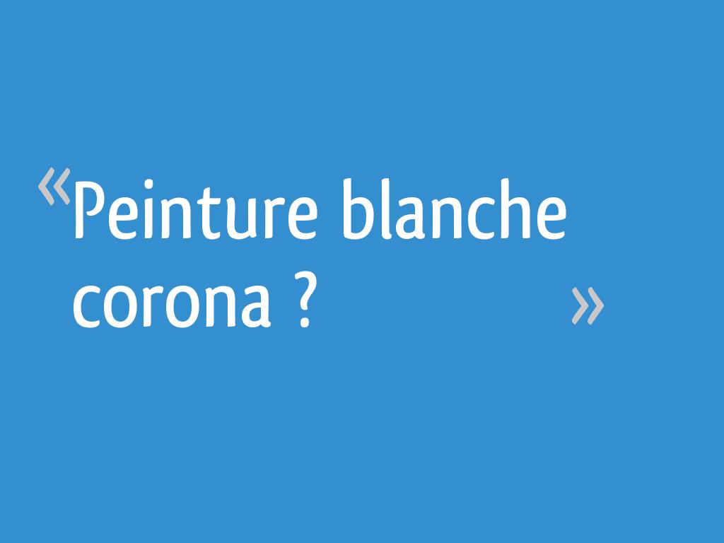 Peinture Blanche Corona 8 Messages