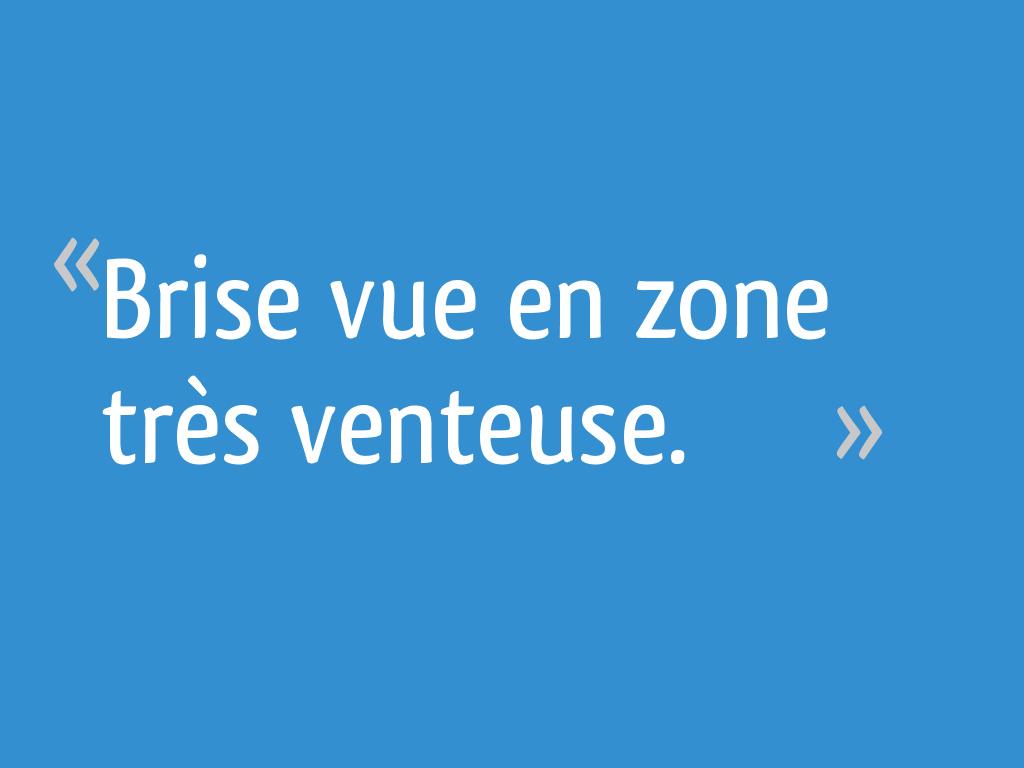 Brise Vue Hauteur 1M70 brise vue en zone très venteuse. - 6 messages