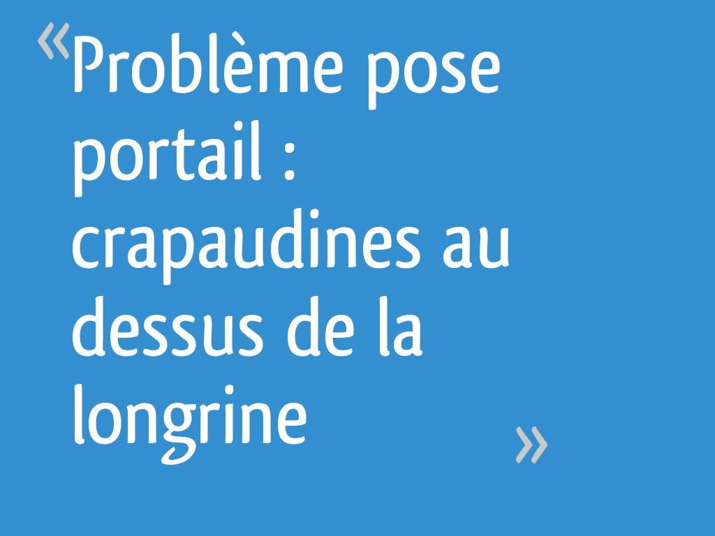 Problème Pose Portail Crapaudines Au Dessus De La Longrine