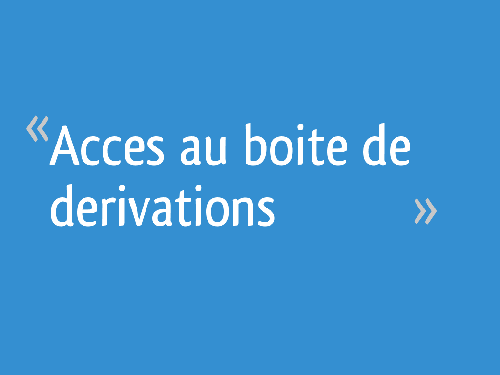 Acces Au Boite De Derivations 22 Messages