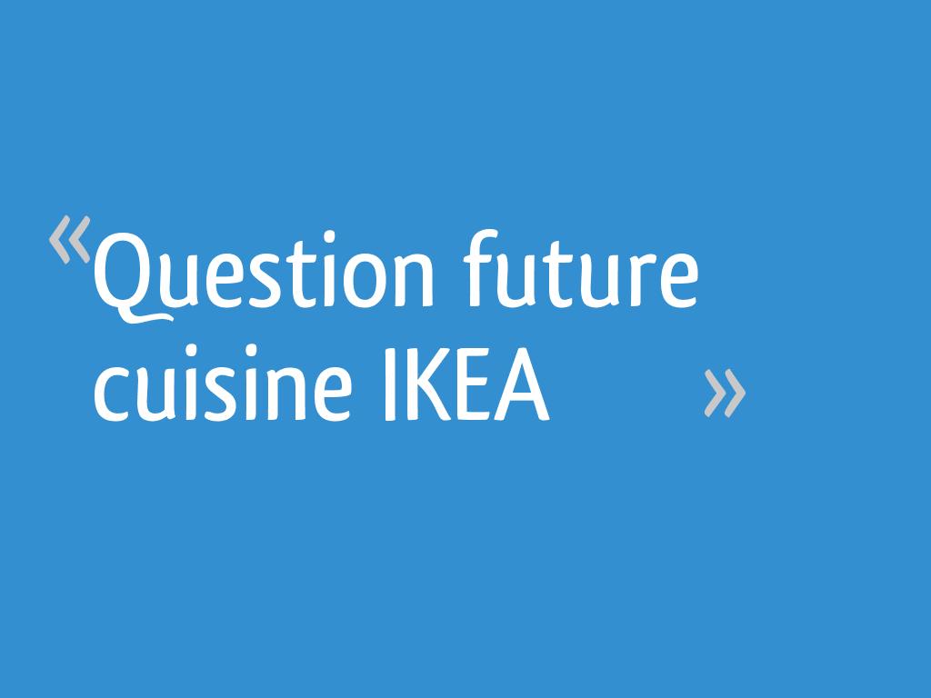 Question Future Cuisine Ikea 8 Messages