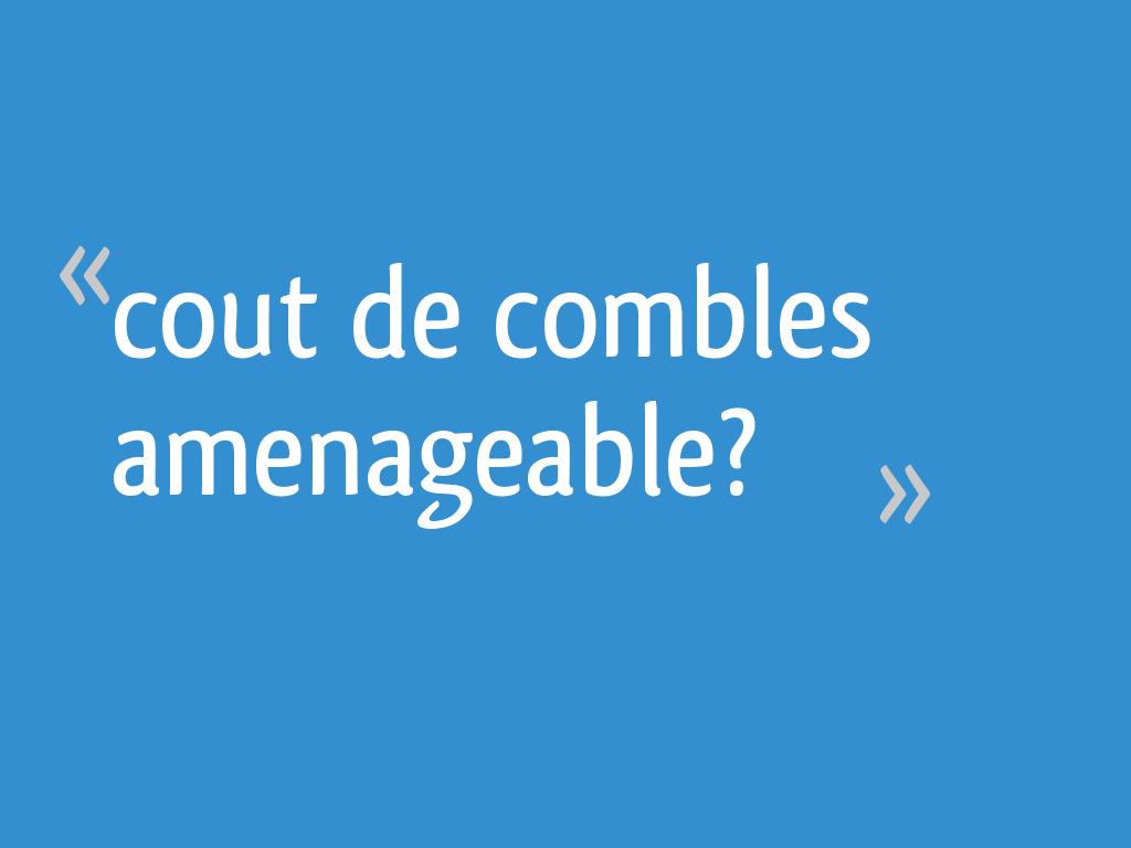 Prix Amenagement Comble 20M2 cout de combles amenageable? - 11 messages