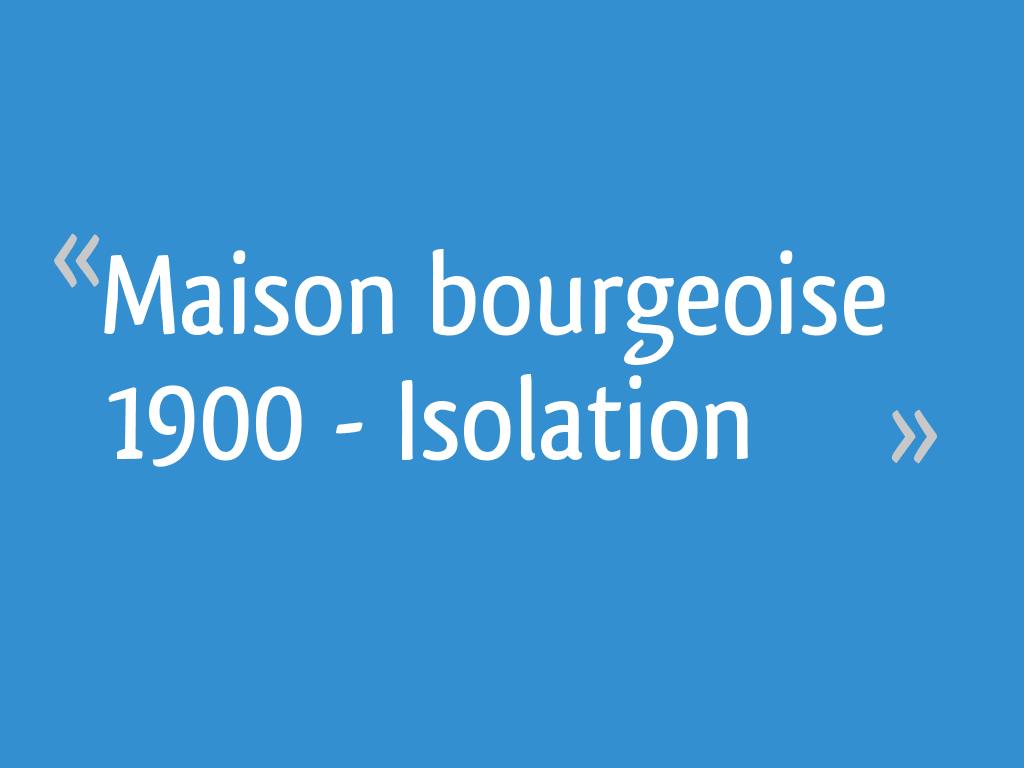isolation maison bourgeoise