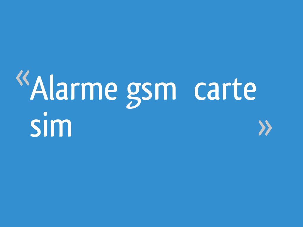 alarme gsm carte sim 33 messages. Black Bedroom Furniture Sets. Home Design Ideas
