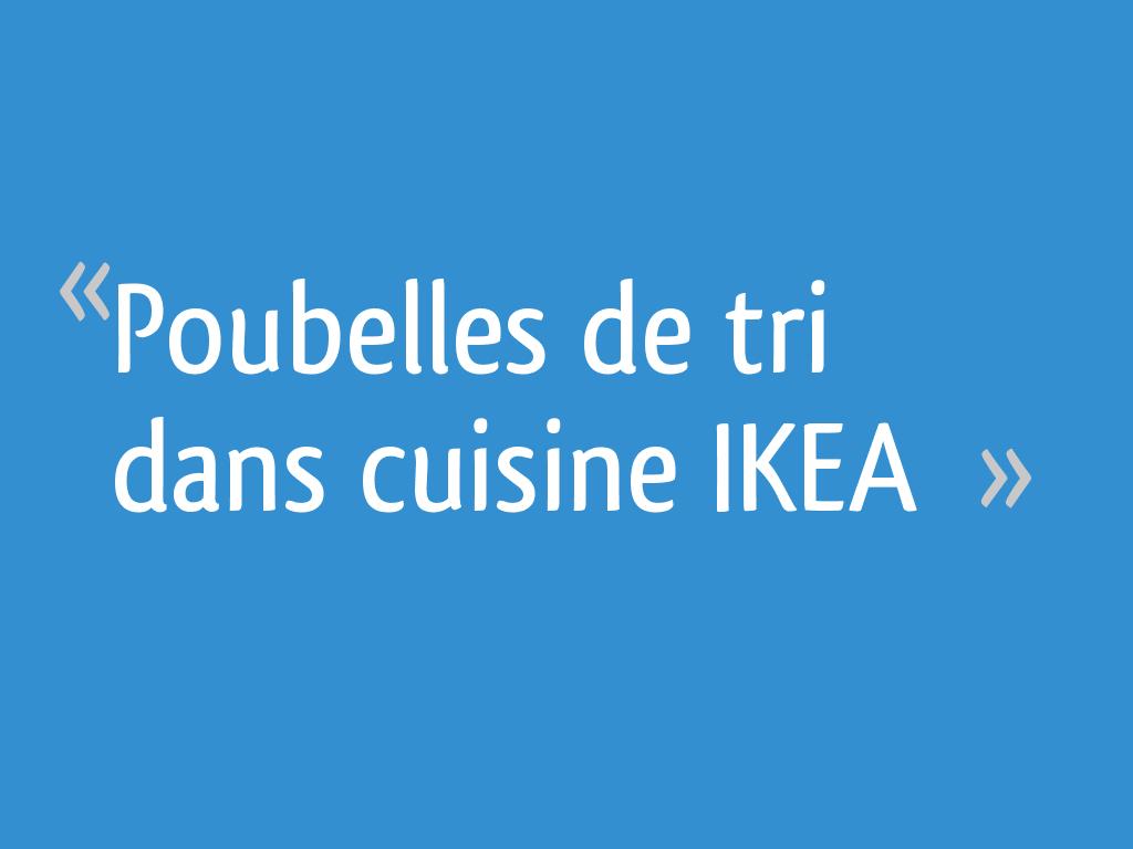 Poubelles De Tri Dans Cuisine Ikea 15 Messages