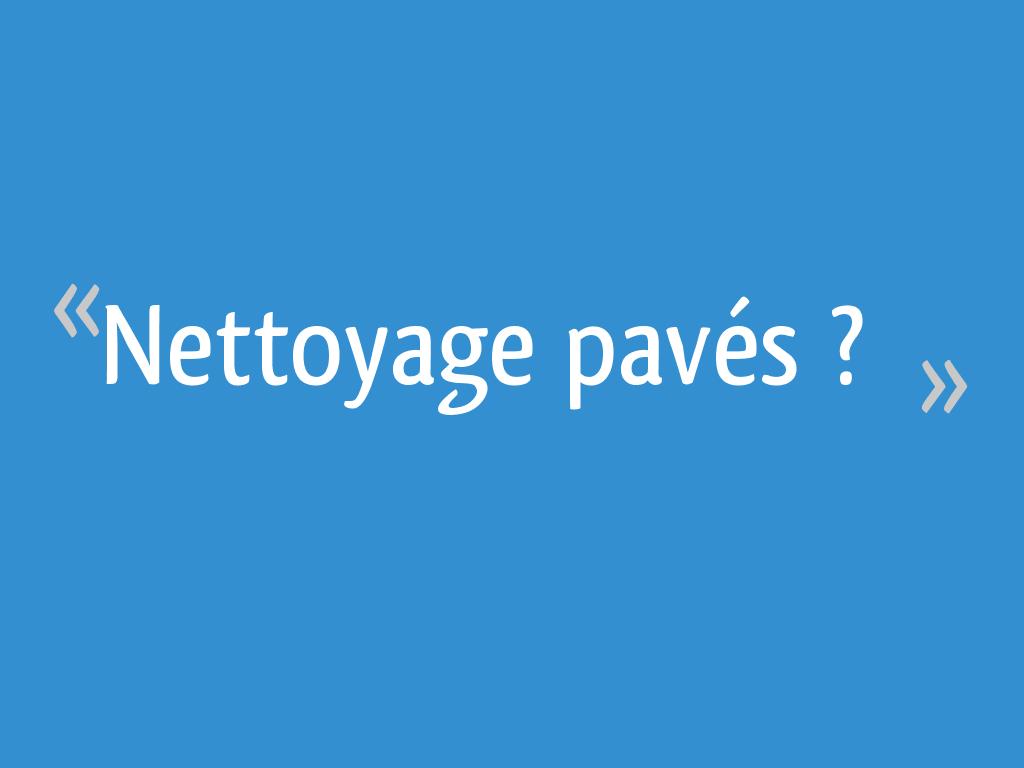 Nettoyage Dalle Piscine Javel nettoyage pavés ? - 17 messages