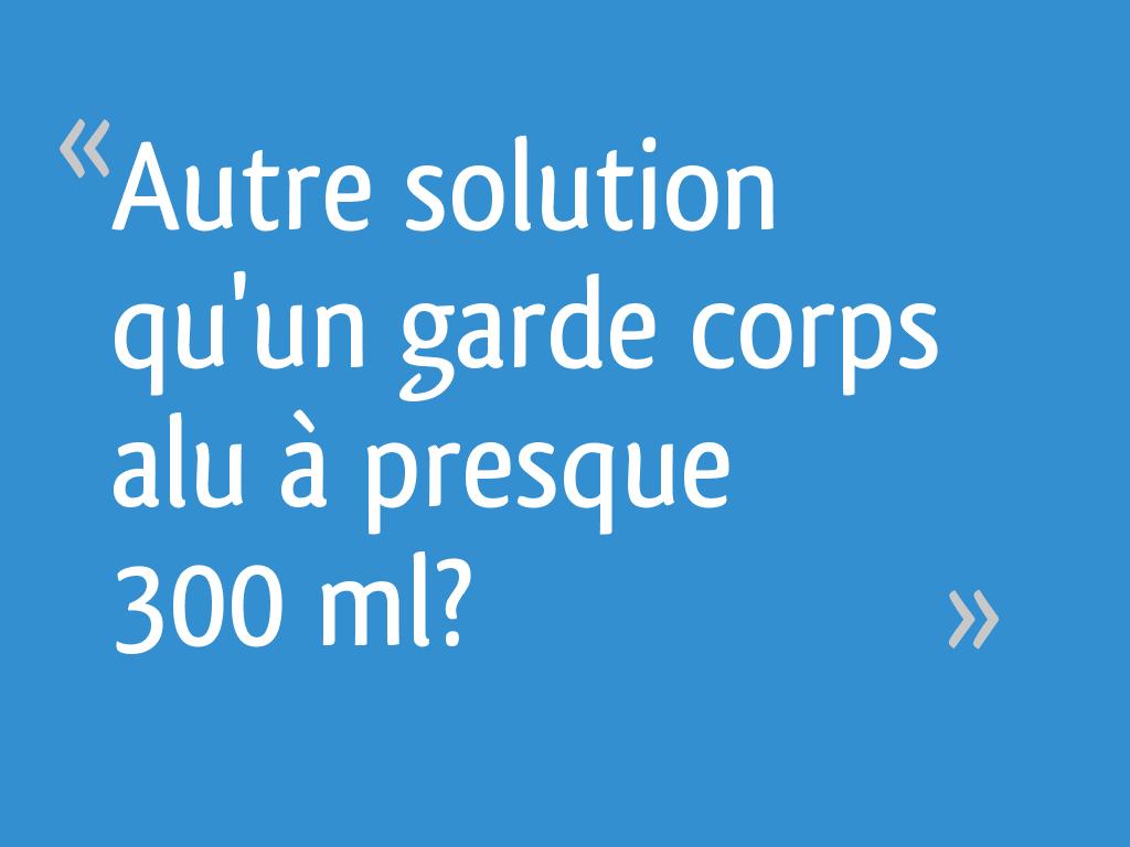 Garde Corps Exterieur Pas Cher autre solution qu'un garde corps alu à presque 300€ml? - 22