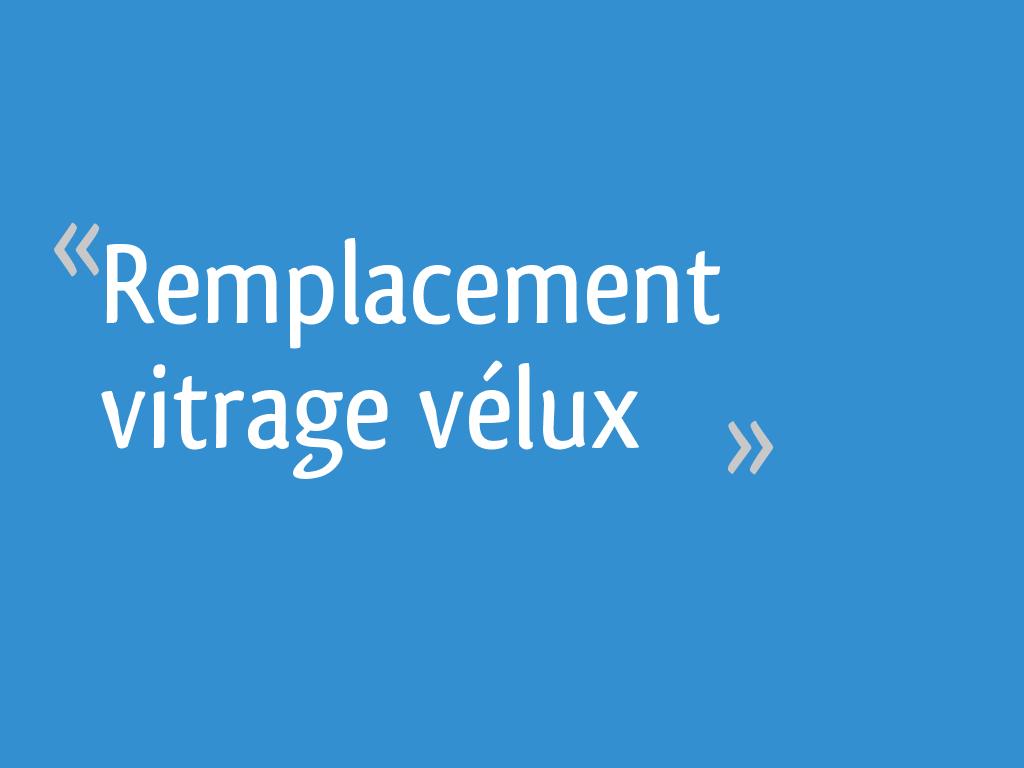 Remplacement Vitrage Vélux 6 Messages