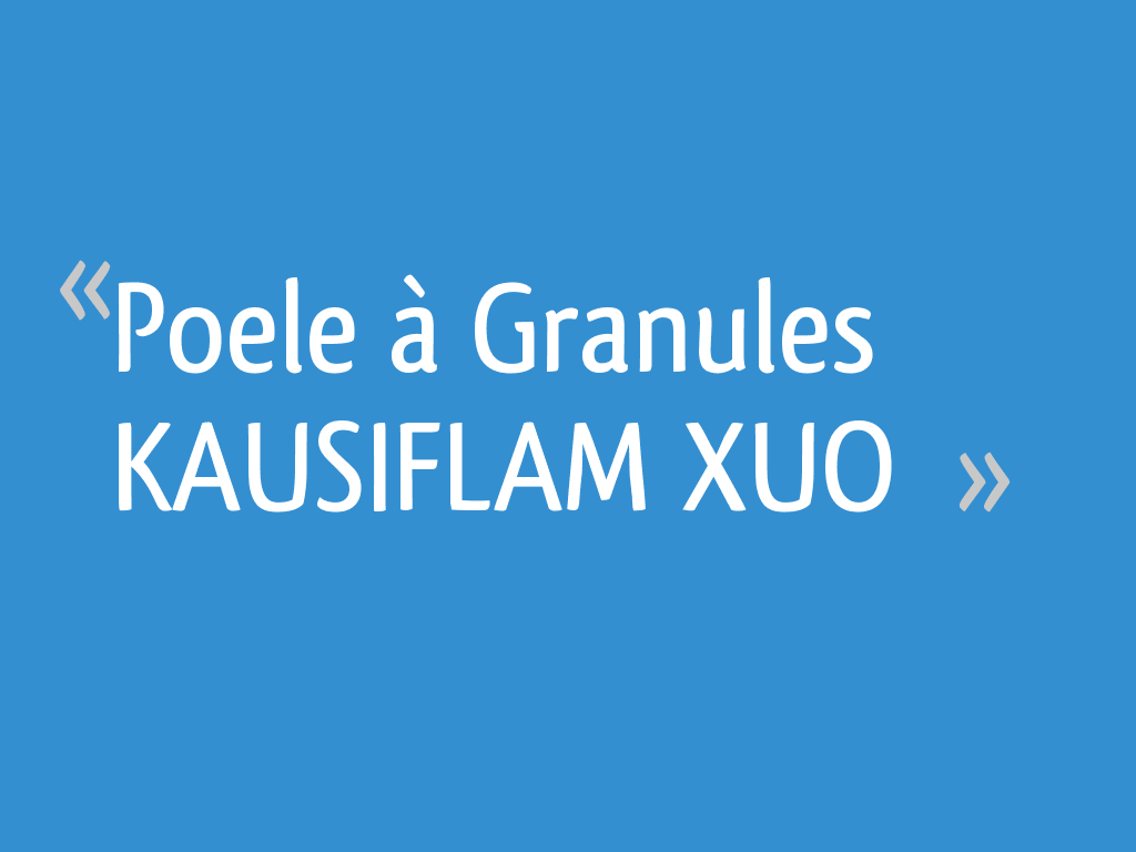 Poele à Granules Kausiflam Xuo 67 Messages